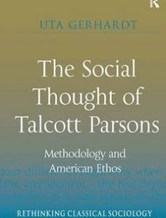 The Social Thought of Talcott Parsons: Methodology and American Ethos free download by Uta Gerhardt ISBN: 9781409427674 with BooksBob. Fast and free eBooks download.  The post The Social Thought of Talcott Parsons: Methodology and American Ethos Free Download appeared first on Booksbob.com.