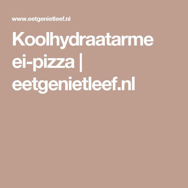 Koolhydraatarme ei-pizza   eetgenietleef.nl