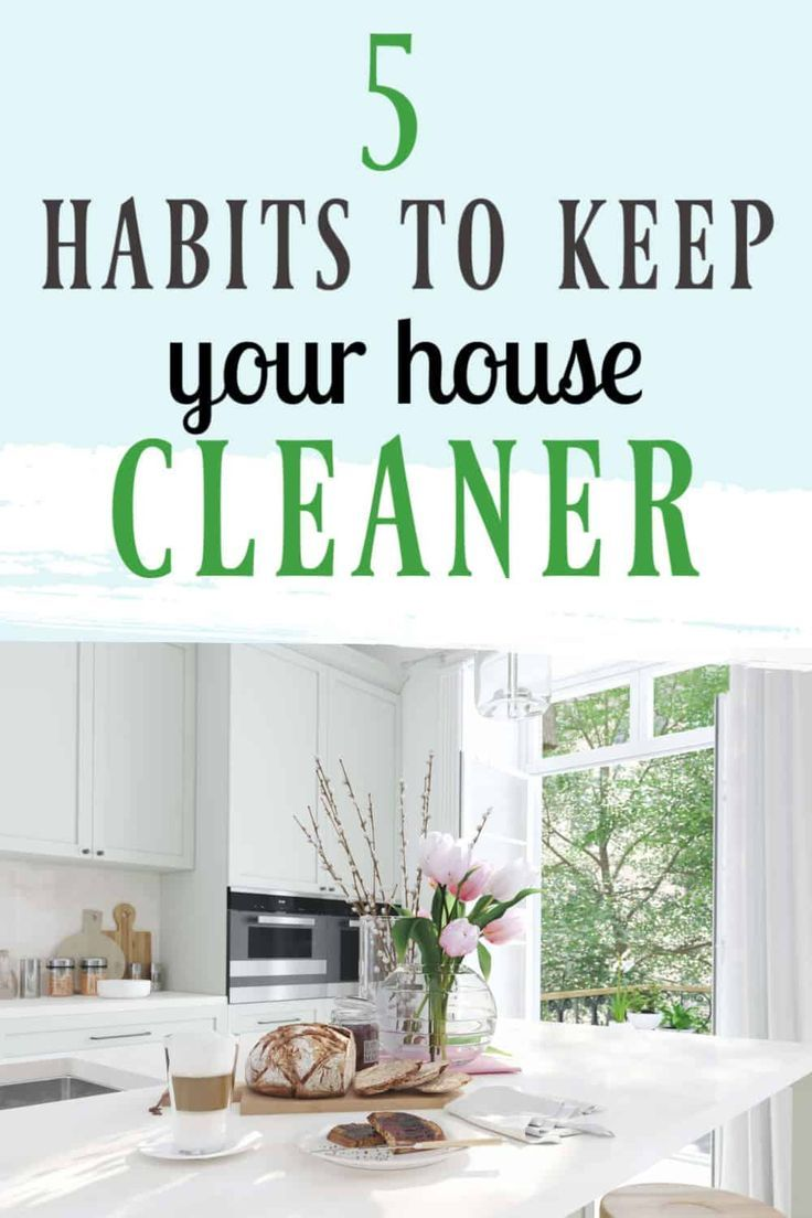 5 Simple Habits For A Cleaner Home Clean House Cleaning Tips Fast