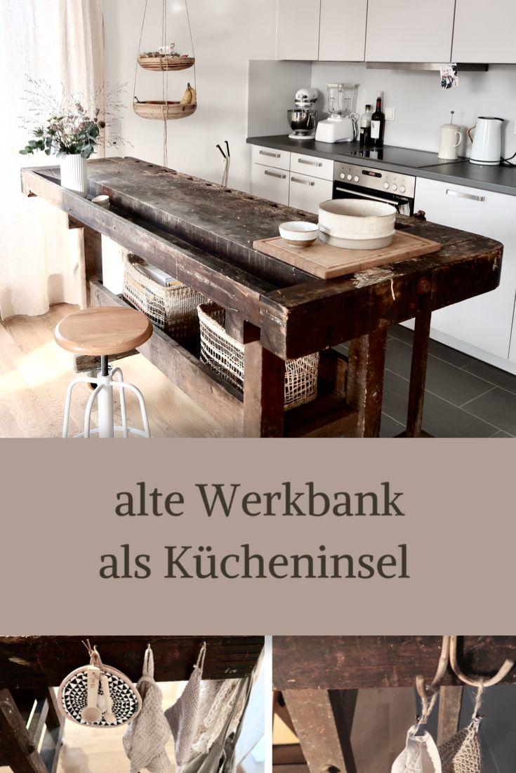 Alte Werkbank in der neuen Küche in 2020 | Alte werkbank ...