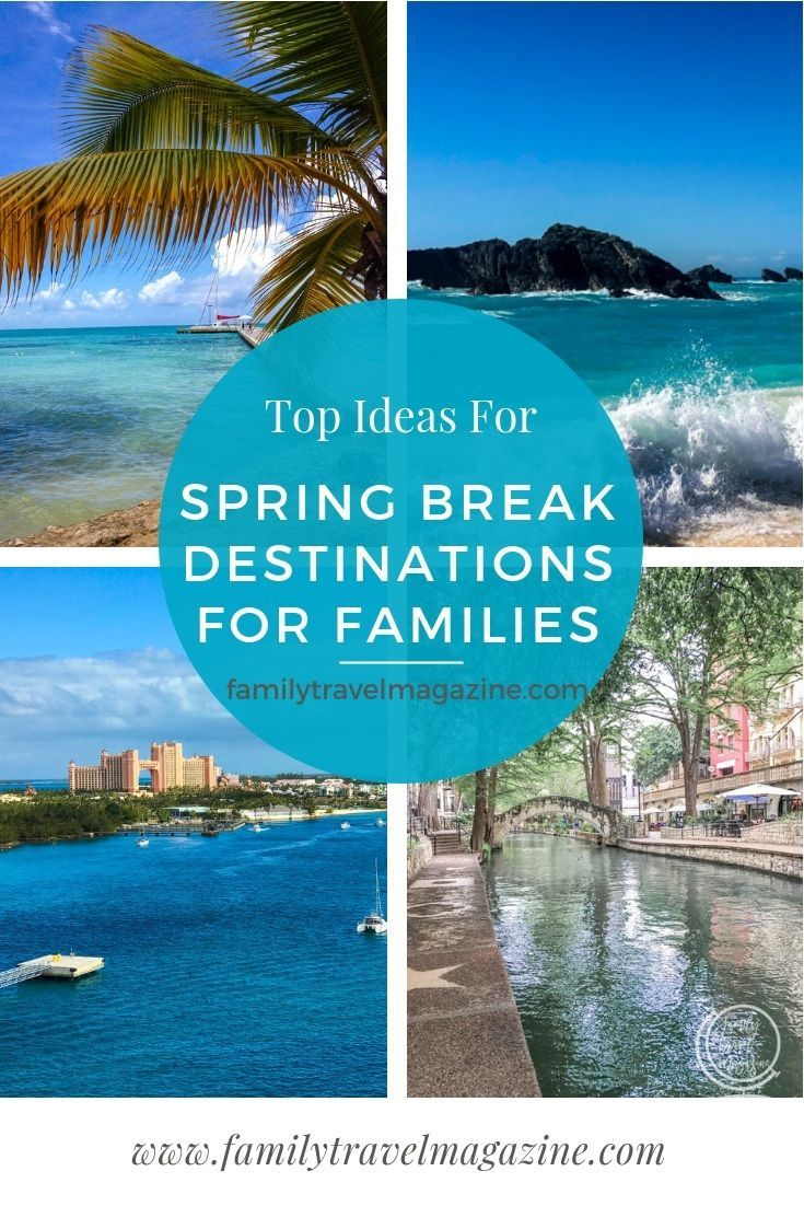 Best Spring Break Destinations For Families Best Spring Break Destinations Family Spring Break Spring Break Vacations