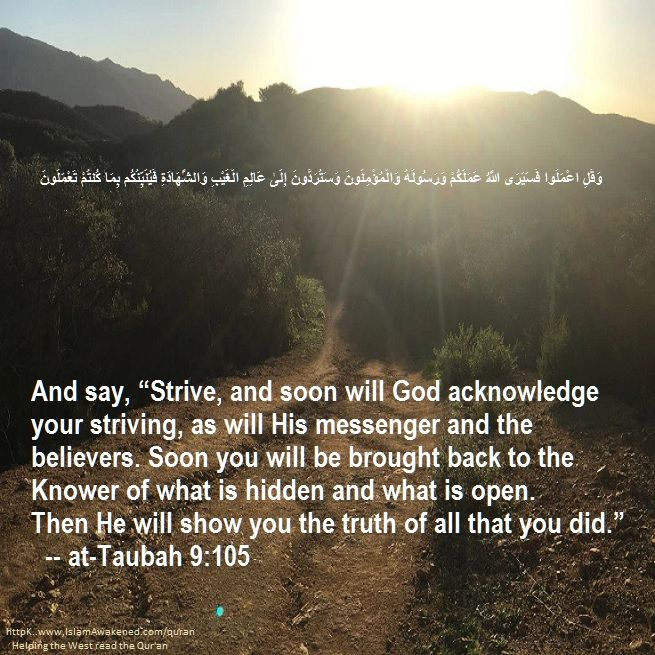 at-Taubah 9:105  as rendered by  Bilal Muhammad