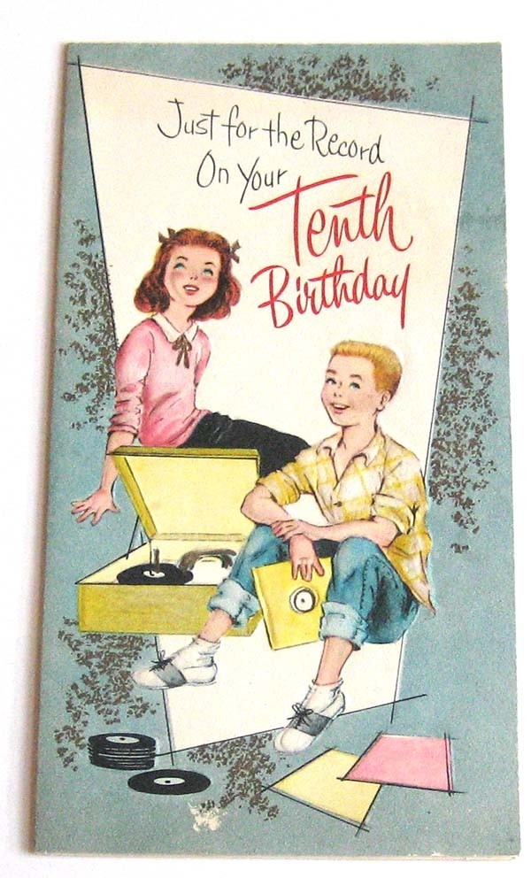 425 best old greeting cards images on pinterest vintage cards just for the record on your tenth birthday vintage birthday card m4hsunfo
