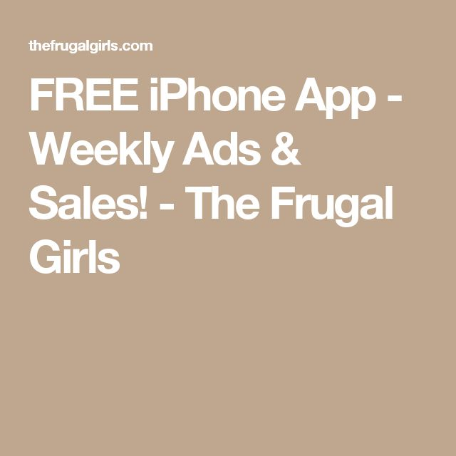 FREE iPhone App - Weekly Ads & Sales! - The Frugal Girls