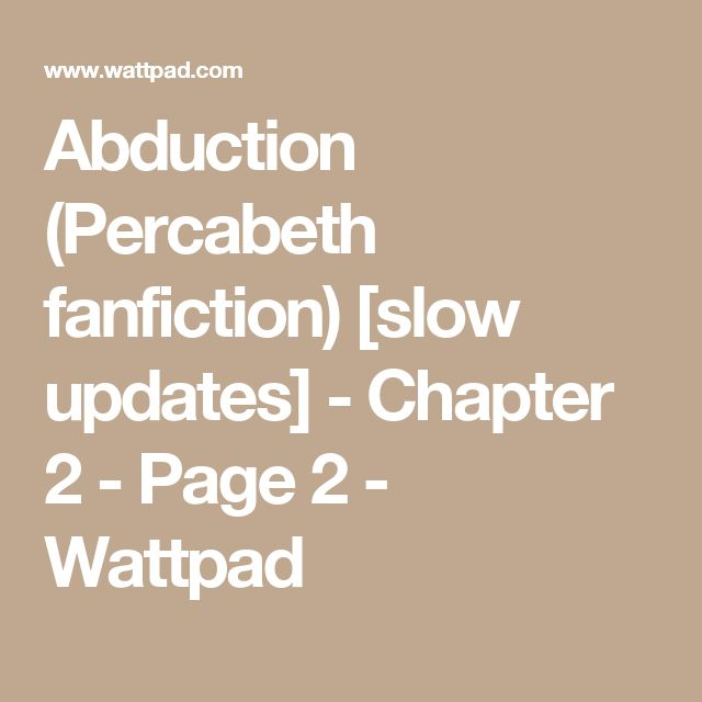 Abduction (Percabeth fanfiction) [slow updates] - Chapter 2 - Page 2 - Wattpad