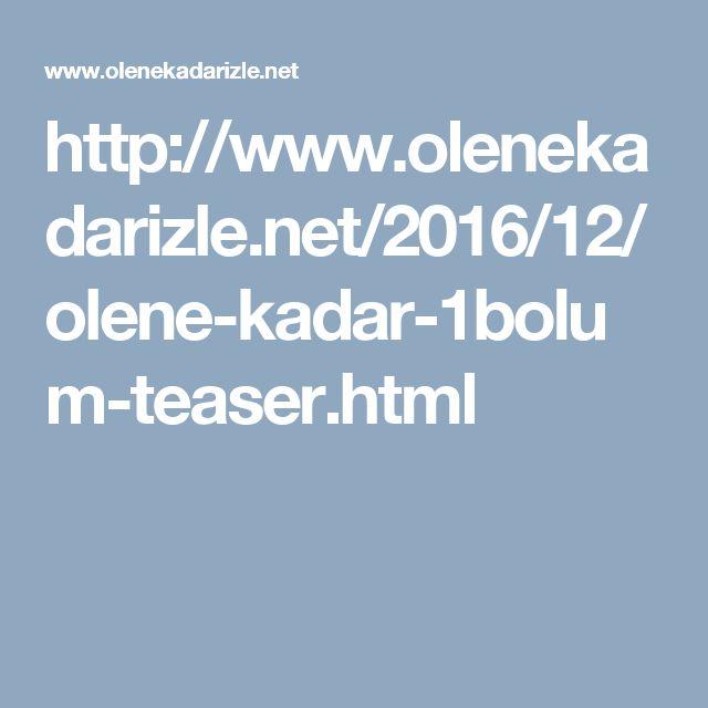 http://www.olenekadarizle.net/2016/12/olene-kadar-1bolum-teaser.html