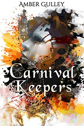 The Carnival Keepers by Amber Gulley https://www.amazon.com/dp/B01KSLQ55Y/ref=cm_sw_r_pi_dp_x_qSGkybA1XFNB7