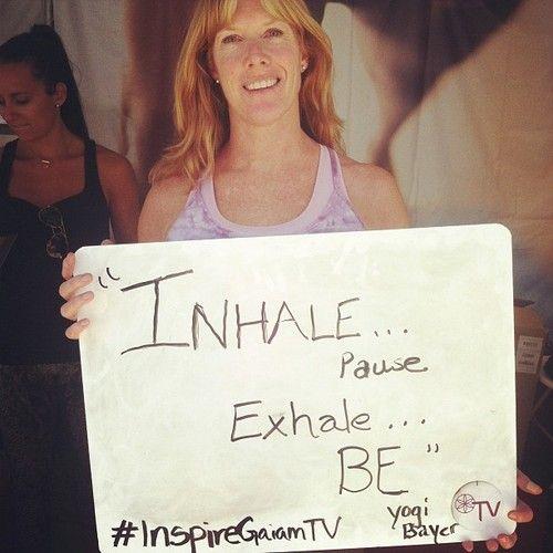 """Inhale...pause. Exhale...be."" #InspireGaiamTV"