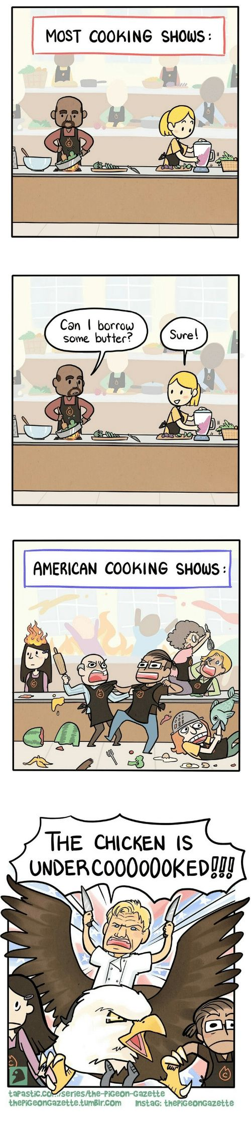 'murica!!!! P.S.: I know Gordon Ramsay's Scottish, it's just that he's so ubiquitous now in American cooking competitions. Also not trying to downplay his international culinary achievements!