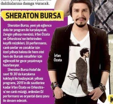 2015'te Sheraton Bursa 'da İrfan Özata ile birlikteyiz! (Hürriyet Bursa Gazetesi 22.12.2014) #sheraton #bursa #sheratonbursa #hotel #newyear #celebration #galadinner #irfanözata #live #yeniyıl #betterwhenshared