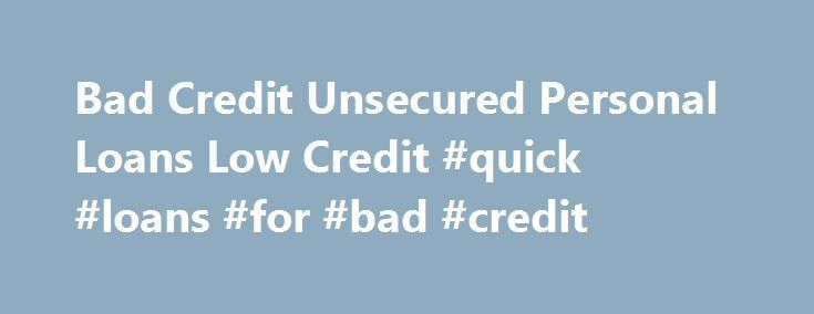 Awesome Credit Processing: Bad Credit Unsecured Personal Loans Low Credit #quick #loans #for #bad #credit l...  Loan Check more at http://creditcardprocessing.top/blog/review/credit-processing-bad-credit-unsecured-personal-loans-low-credit-quick-loans-for-bad-credit-l-loan/
