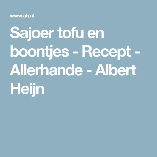 Sajoer tofu en boontjes - Recept - Allerhande - Albert Heijn