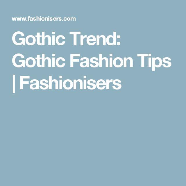 Gothic Trend: Gothic Fashion Tips   Fashionisers
