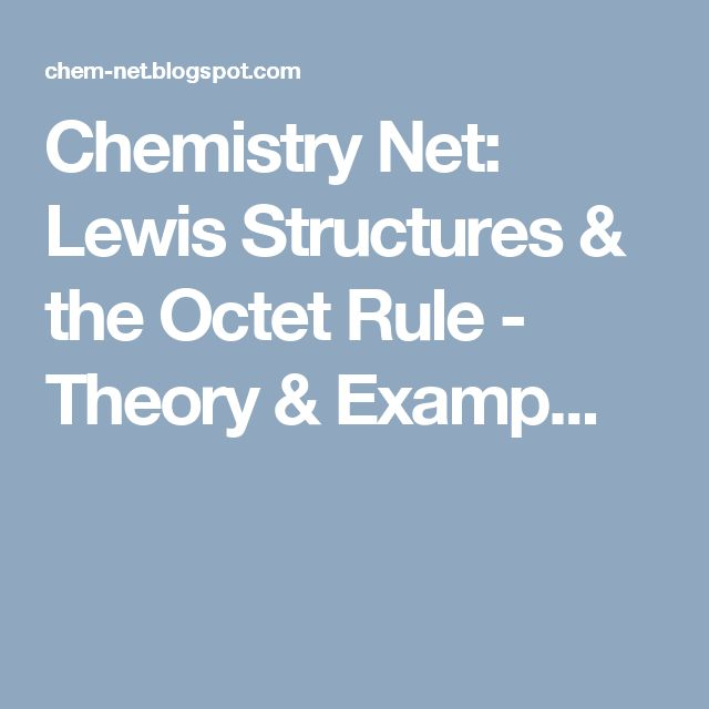 Chemistry Net: Lewis Structures & the Octet Rule - Theory & Examp...