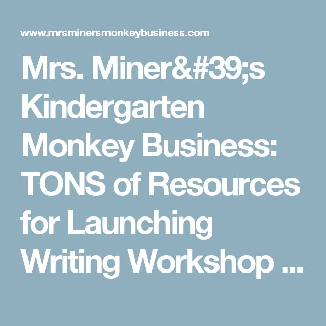 Mrs. Miner's Kindergarten Monkey Business: TONS of Resources for Launching Writing Workshop (PLUS Narrative, Informational, & Opinion Resources)