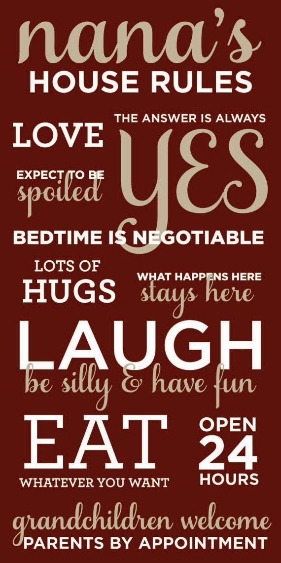 Nana's House Rules - Yep, that's how it is at my house when my grandson is here :)