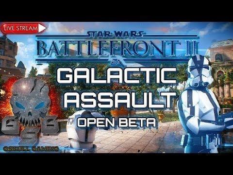 STAR WARS BATTLEFRONT II | GALACTIC ASSAULT | OPEN BETA | ROAD TO 1K SUB...