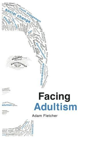 25 best facing adultism images on pinterest funny stuff life facing adultism by adam fletcher httpamazondp publicscrutiny Gallery