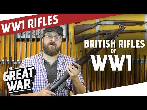 British Rifles of WW1 I THE GREAT WAR Special feat. C&Rsenal - YouTube