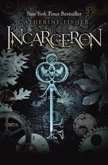 INCARCERON (Incarceron #1) by Catherine Fisher is a complex Young Adult book featuring a living prison.