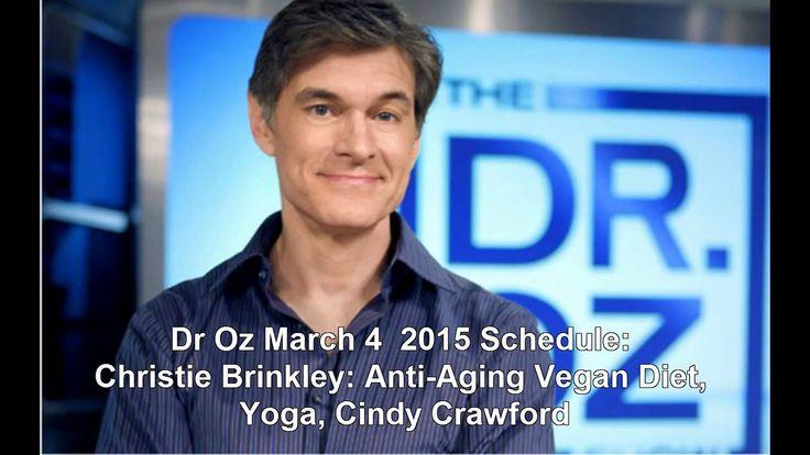Dr Oz March 4  2015 Schedule: Christie Brinkley: Anti-Aging Vegan Diet, ...