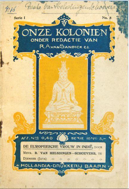 De Europeese vrouw in Indië. Door mevrouw B. van Helsdingen-Schoevers te Djember (Java). Baarn, 1914. Haar eigen exemplaar: ze schreef haar naam bovenaan in haar ferme handschrift.