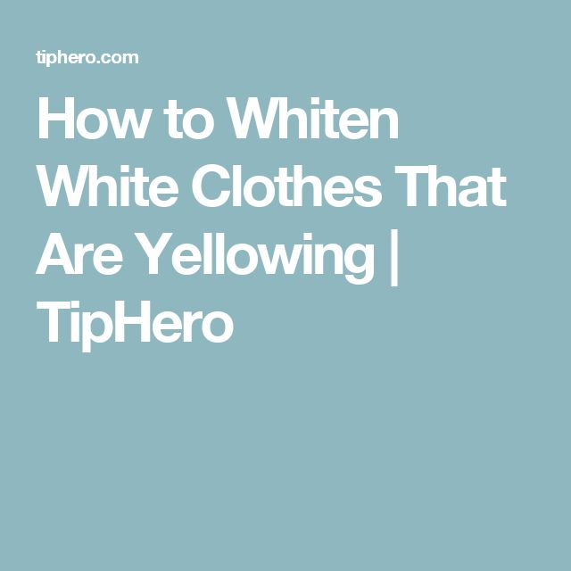 How to Whiten White Clothes That Are Yellowing | TipHero