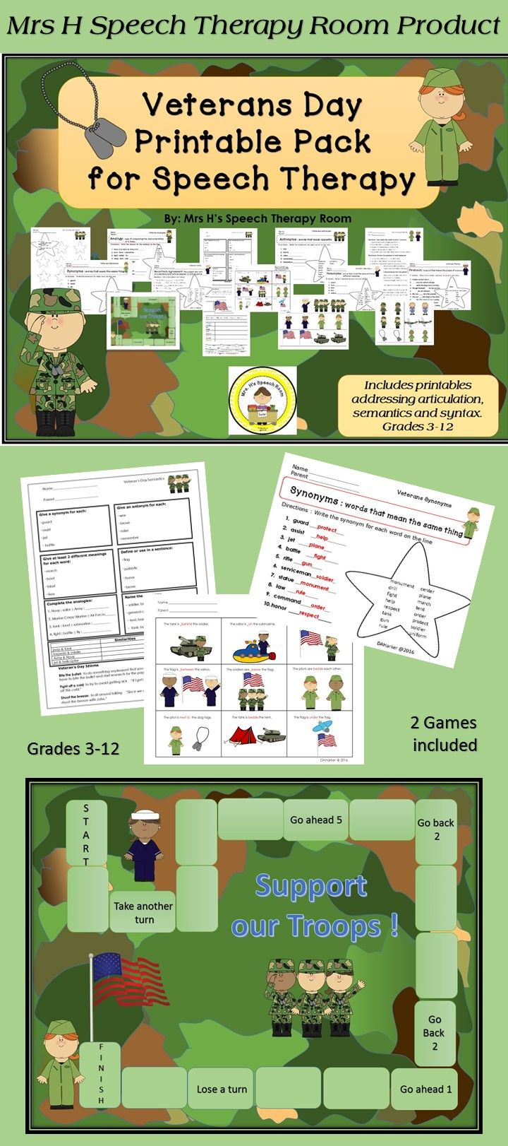 $~    Veterans Day Memory Game  ~    Veterans Day Board Game ~    Articulation Worksheet ~    Preposition Worksheet ~    Synonym Worksheet ~    Antonym Worksheet ~    Homonym Worksheet ~    Analogy Worksheet ~    Plural Worksheet ~    Noun-Verb Agreement Worksheet ~    American Flag EET Defining Worksheet ~    Veterans Day Wh Questions ~     High Level Veterans Day Semantic Skill Sheet ~     High Level Veterans Day Vocabulary Fill In ~     High Level Veterans Day Syntactic Skill Sheet