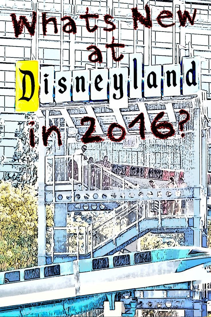 Disneyland 2016: What's New - and what's coming - at Disneyland and California Adventure