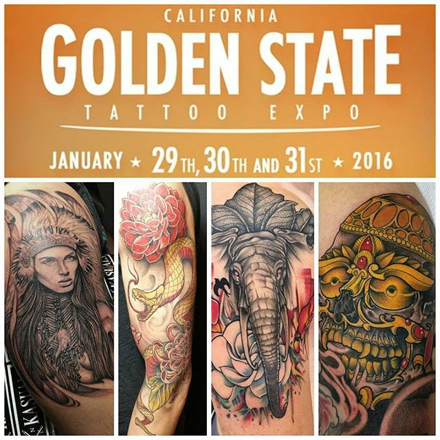GOLDEN STATE TATTOO EXPO | JANUARY 29TH-31ST 2016