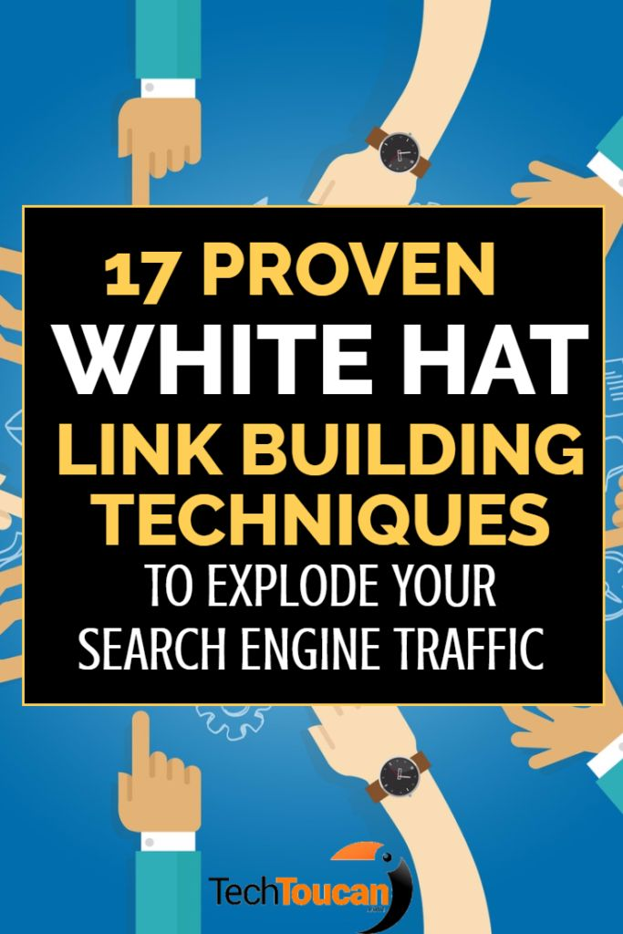 17 proven white hat link building techniques for blogs and affiliate marketing websites.