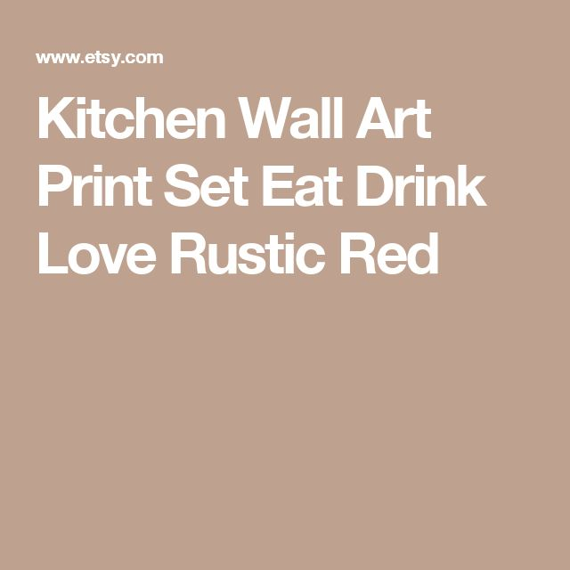 Kitchen Wall Art Print Set Eat Drink Love Rustic Red