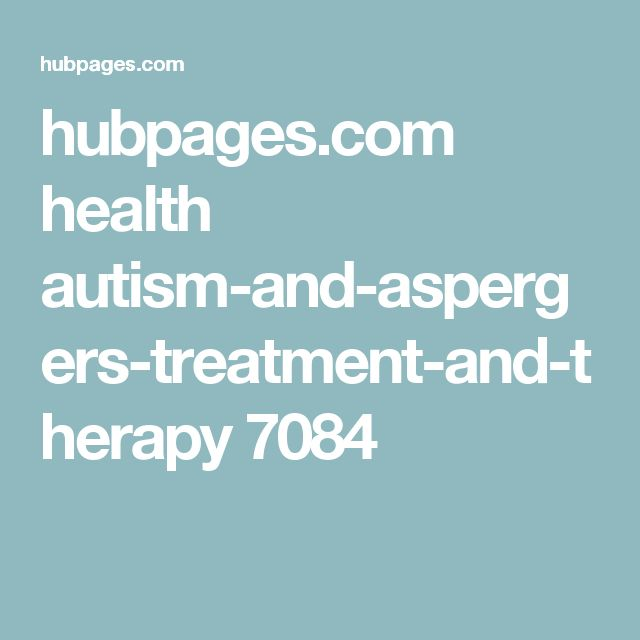 hubpages.com health autism-and-aspergers-treatment-and-therapy 7084