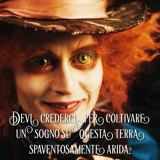 Devi crederci per coltivare un sogno su questa terra spaventosamente arida. • # #cappellaiomatto #madhatter #madness #wonderland #world #love #instagood #quote #tumblr #tweegram #tbt #beautiful #happy #me #followme #selfie #friends #instadaily #fun #smile #instalike #igers #style #instamood #awesome #amazing #life #pretty #insanity