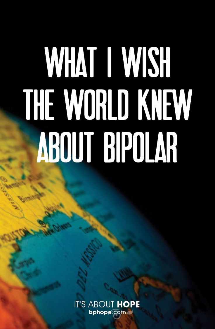 When it comes to bipolar disorder, what people don't understand greatly outweighs what people do understand. This isn't to insult the average person, it really isn't their fault. Mental illness, There are many things I wish the world knew about bipolar disorder, here are some!including bipolar disorder, isn't discussed openly.
