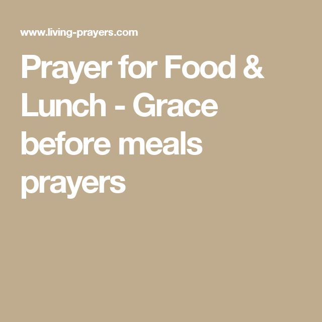 Prayer For Food Lunch Grace Before Meals Prayers