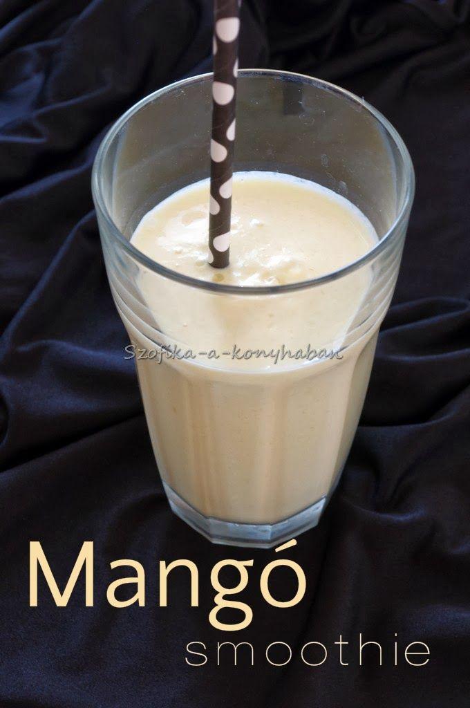 Szofika a konyhában...: Mangó smoothie