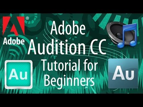 Adobe Audition CC Tutorial for Beginners - 2015 - YouTube