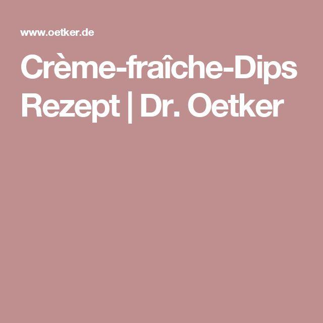 Crème-fraîche-Dips Rezept | Dr. Oetker