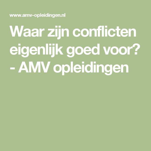 Waar zijn conflicten eigenlijk goed voor? - AMV opleidingen