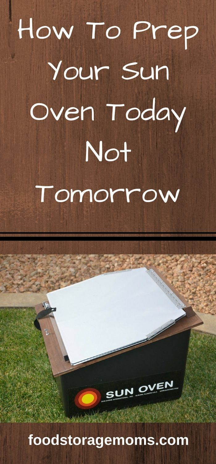 How To Prep Your Sun Oven Today Not Tomorrow