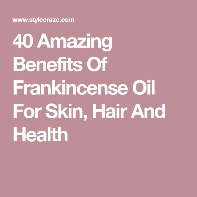 40 Amazing Benefits Of Frankincense Oil For Skin, Hair And Health