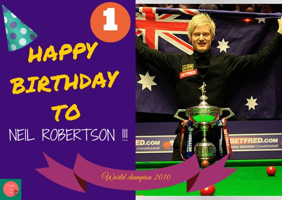 Snooker, my love: Happy birthday Neil Robertson!