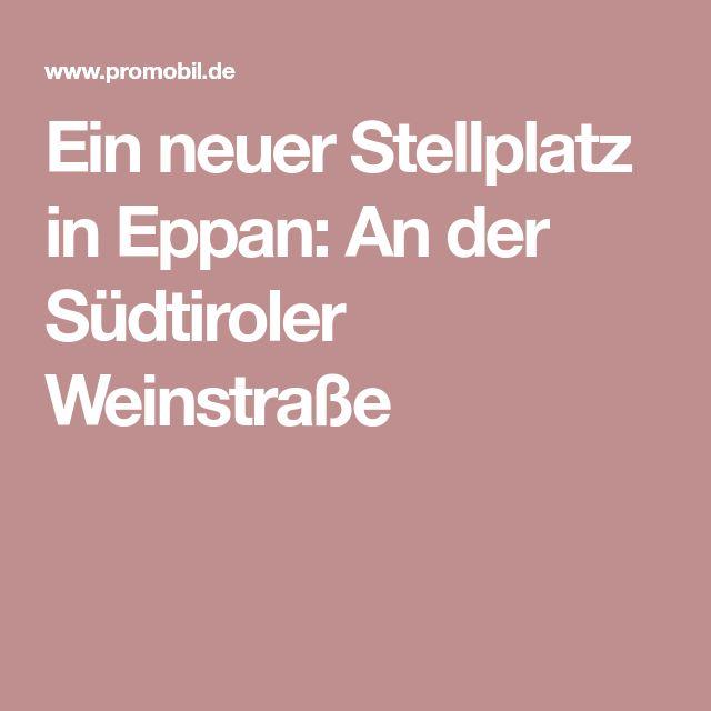 Ein neuer Stellplatz in Eppan: An der Südtiroler Weinstraße