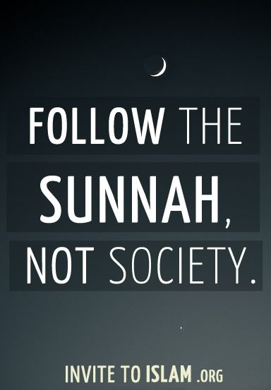 Follow the Sunnah not Society