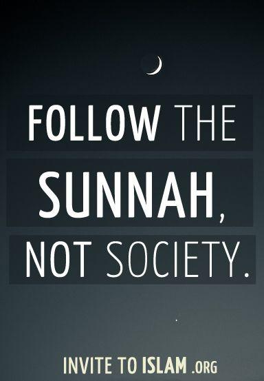 Follow the Sunnah not Society