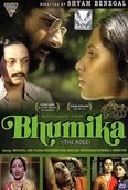 Bhumika (Smita Patil)    Coming from a poor and destitute family, Urvashi is encouraged by her mother, Shanta (Sualbha Deshpande) to be on more than friendly terms with a much older male, Keshav Dalvi (Amol Palekar). Keshav takes a liking to young Urvashi, and encourages her to explore her talents in films, which she does, and does gain popularity, starting as a singer, than accomplishing herself as an actress/singer. She decides to marry Keshav...
