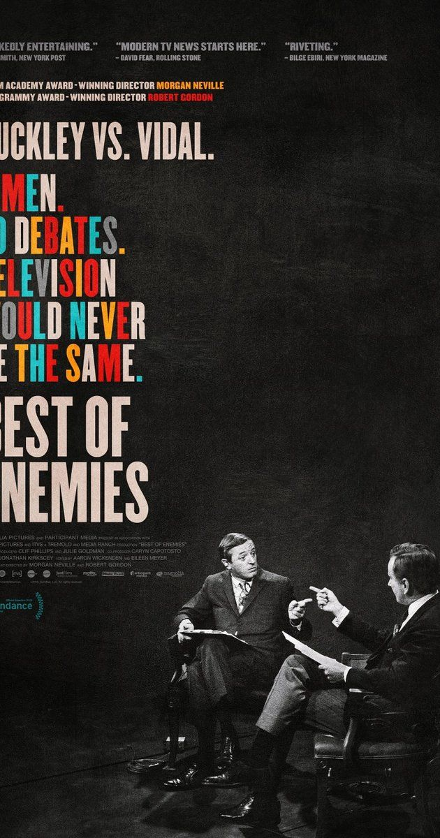Best of Enemies (2015) A documentary on the series of televised debates in 1968 between the liberal Gore Vidal and the conservative William F. Buckley Jr.