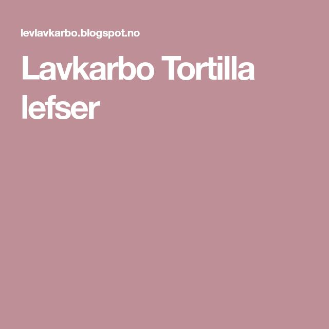 Lavkarbo Tortilla lefser