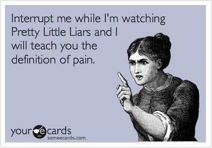 yes.: My Life, So True, Dance Moms, Night Lol, Pretty Little Liars